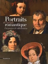 Norbert de Beaulieu et Bruno Centorame - Portraits de l'époque romantique - Une passion de collectionneur.