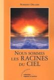 Norbert Delaire - Nous sommes les Racines du Ciel.
