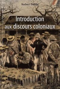 Norbert Dodille - Introduction aux discours coloniaux.