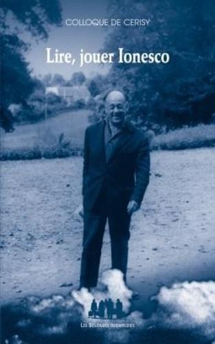 Norbert Dodille et Jeanyves Guérin - Lire, jouer Ionesco.