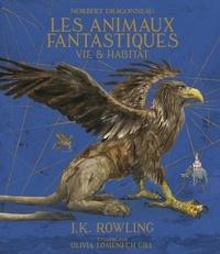 Norbert Dragonneau et J.K. Rowling - Les animaux fantastiques - Vie et habitat.