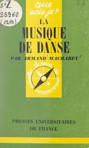 Norbert Dufourcq et Armand Machabey - La musique de danse.