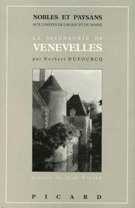 Norbert Dufourcq - Nobles et paysans aux confins de l'Anjou et du Maine - La seigneurie des D'Espaigne de Venevelles à Luché-Pringé.
