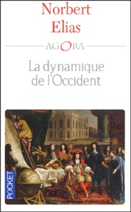 Norbert Elias - La dynamique de l'Occident.