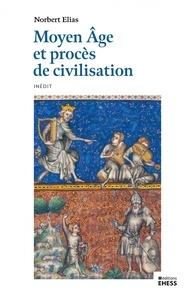 Norbert Elias - Moyen Age et procès de civilisation.