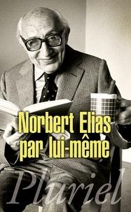 Norbert Elias - Norbert Elias par lui-même.