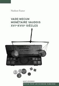 Era-circus.be Vade-mecum monétaire vaudois XVIe-XVIIe siècles - Systèmes et parités monétaires, cours d'espèces, prix, revenus et dépenses dans les pays de Vaud sous le régime bernois Image