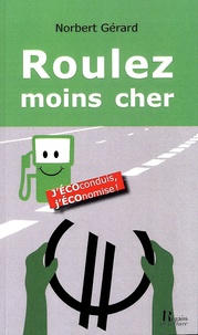 Norbert Gérard - Roulez moins cher.