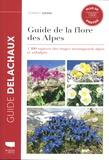 Norbert Griebl - Guide de la flore des Alpes - 1400 espèces des étages montagnard, alpin et subalpin.