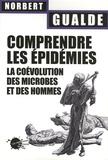 Norbert Gualde - Comprendre les épidémies - La coévolution des microbes et des hommes.