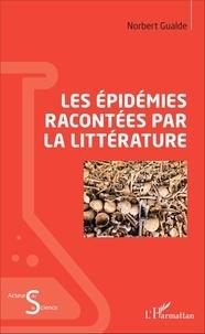 Norbert Gualde - Les épidémies racontées par la littérature.