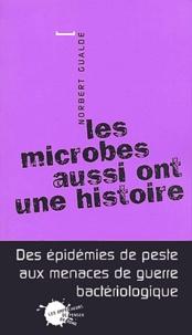 Norbert Gualde - Les microbes aussi ont une histoire.