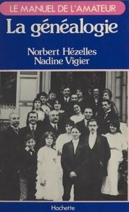 Norbert Hézelles et Nadine Vigier - La généalogie.