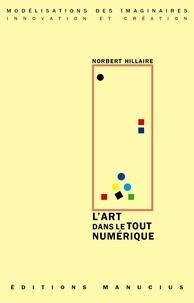 Norbert Hillaire - L'art dans le tout numérique.