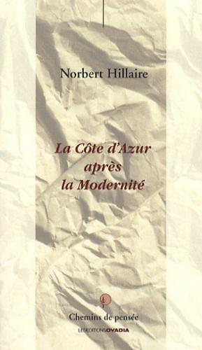 Norbert Hillaire - La Côte d'Azur après la modernité.