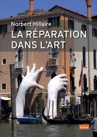 Norbert Hillaire - La réparation dans l'art.