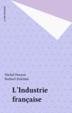 Norbert Holcblat et Michel Husson - L'Industrie française.
