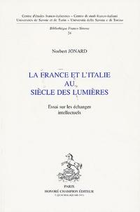 Norbert Jonard - La France et l'Italie au siècle des Lumières - Essai sur les échanges intellectuels.