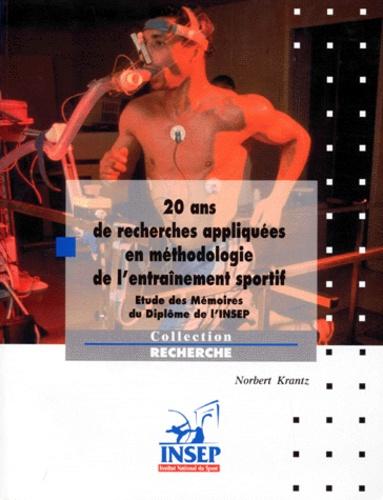 Norbert Krantz - 20 ANS DE RECHERCHES APPLIQUEES EN METHODOLOGIE DE L'ENTRAINEMENT SPORTIF. - Etude des Mémoires du Diplôme de l'INSEP.