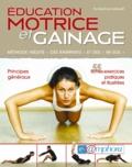 """Norbert Krantz et Céline Allainmat - Education motrice et gainage - Méthode inédite """"des rampants"""" et des """"mi-sol""""."""
