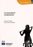 Norbert Krantz et Anne-Laure Morigny - La musculation combinatoire.