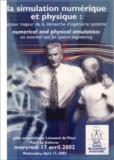 Norbert Lartigue et Philippe Leroy - La simulation numérique et physique : acteur majeur  de la demarche d'ingénierie système - mercredi 17 avril 2002.