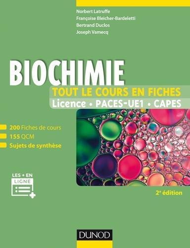 Norbert Latruffe et Françoise Bleicher-Bardeletti - Biochimie - Tout le cours en fiches - 2e éd - 200 fiches de cours, 155 QCM, sujets de synthèse et ressources en ligne.