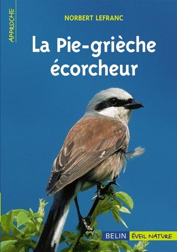 Norbert Lefranc - La Pie-grièche écorcheur.