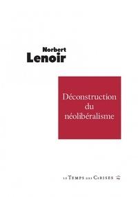 Norbert Lenoir - La déconstruction du néolibéralisme.