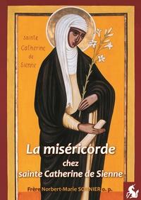 Norbert-Marie Sonnier - La miséricorde chez sainte Catherine de Sienne.