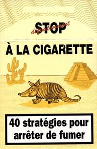 Stop à la Cigarette - 40 Stratégies pour arrêter de fumer.pdf