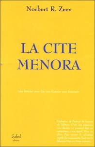 Norbert-R Zeev - La cité Ménora - Une histoire avec fin, une histoire non terminée.