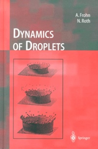 Norbert Roth et Arnold Frohn - Dynamics of Droplets.