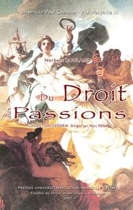 Norbert Rouland - Du Droit aux Passions.
