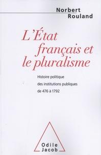 LEtat français et le pluralisme - Histoire politique des institutions publiques de 476 à 1792.pdf