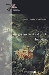 Norbert Rouland et Jean Benoist - Voyages aux confins du droit.