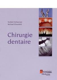 Norbert Schwenzer et Michael Ehrenfeld - Chirurgie dentaire.
