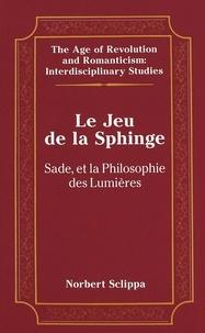 Norbert Sclippa - Le jeu de la sphinge - Sade et la Philosophie des Lumières.