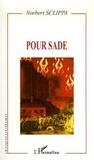 Norbert Sclippa - Pour Sade.