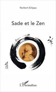 Norbert Sclippa - Sade et le Zen.