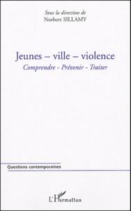 Norbert Sillamy et Angelo Gianfrancesco - Jeunes - ville - violence - Comprendre - prévenir - traiter.