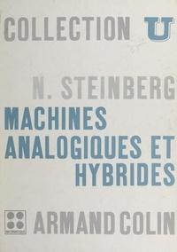 Norbert Steinberg et M. Laudet - Machines analogiques et hybrides.