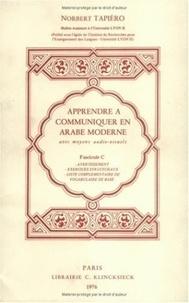 Norbert Tapiéro - Apprendre à communiquer en arabe moderne - Fascicule C.