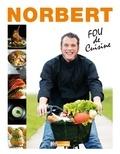 Norbert Tarayre - Fou de cuisine.