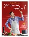 Norbert Tarayre - J'ai pas un radis ! - Ou comment se régaler quand on n'a pas une thune !.