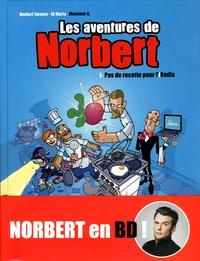 Norbert Tarayre et JC Marty - Les aventures de Norbert Tome 1 : Pas de recettes pour l'iRadis.