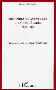 Norbert Truquin - Mémoires et aventures d'un prolétaire (1833-1887).