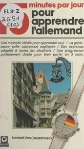 Norbert Van Ceulebroeck et Jean-Claude Salemi - 15 minutes par jour pour apprendre l'allemand.