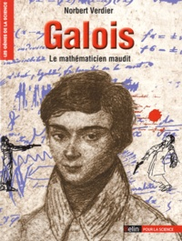 Norbert Verdier - Galois - Le mathématicien maudit.