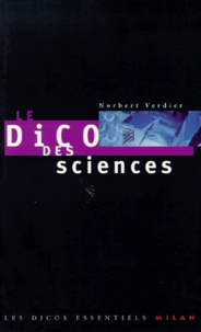 Norbert Verdier - Le dico des sciences.